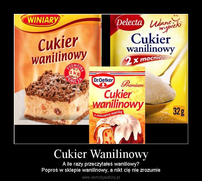 Cukier waniliowy czy cukier wanilinowy?